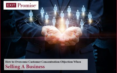 How to Overcome Customer Concentration Objection When Selling a Business