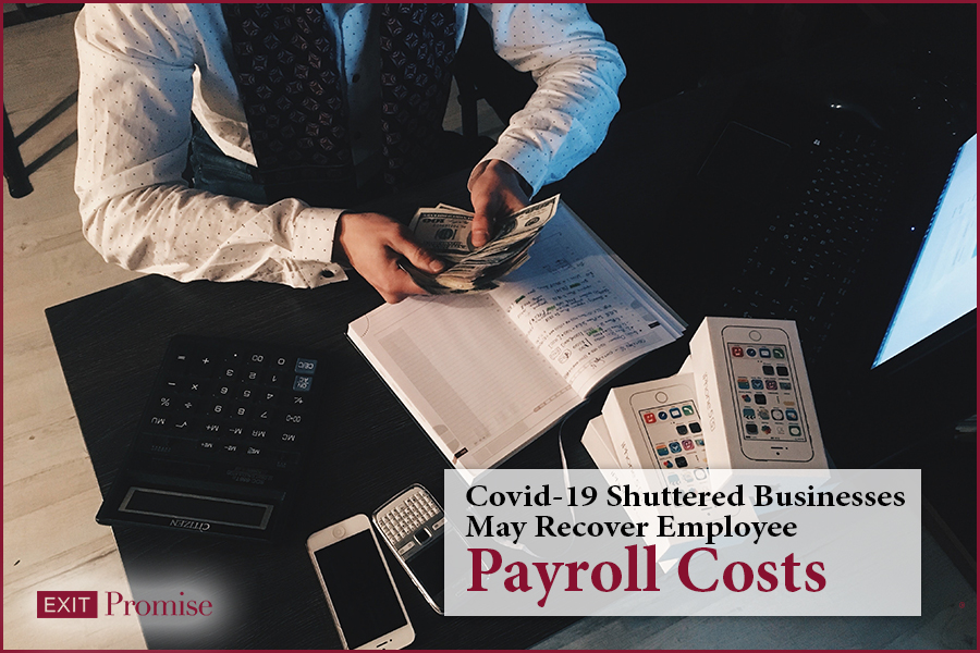Covid-19 Shuttered Businesses May Recover Employee Payroll Costs